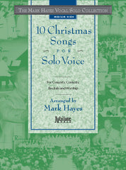 The Mark Hayes Vocal Solo Collection: 10 Christmas Songs for Solo Voice (Medium High)
