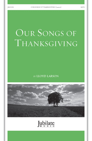 Our Songs of Thanksgiving