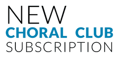 New Choral Club Subscription - 1 Year