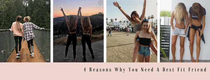4 Reasons Why You Need A Best Fit Friend (BFF)