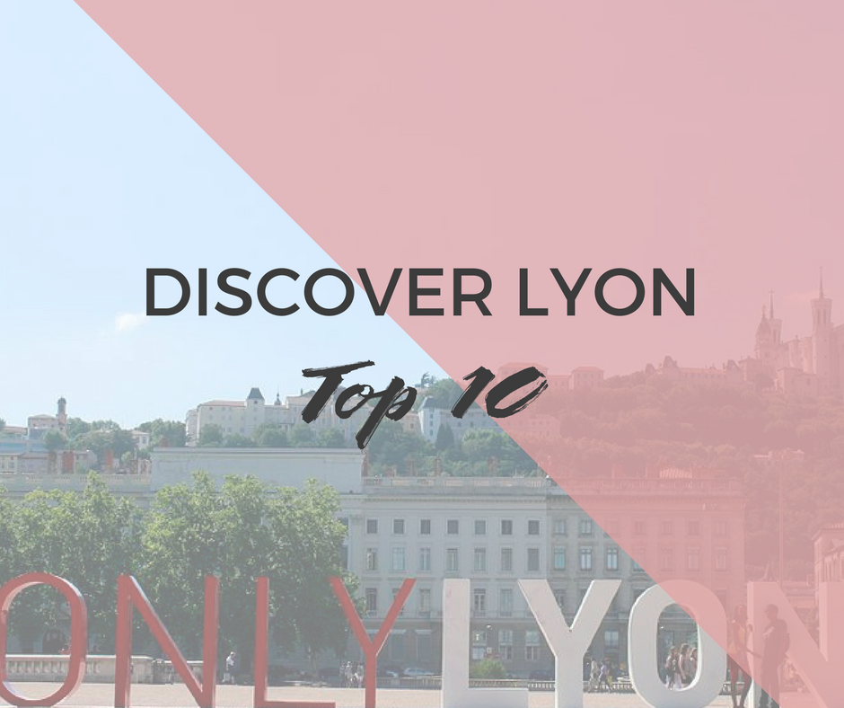 10 Places to see in Lyon