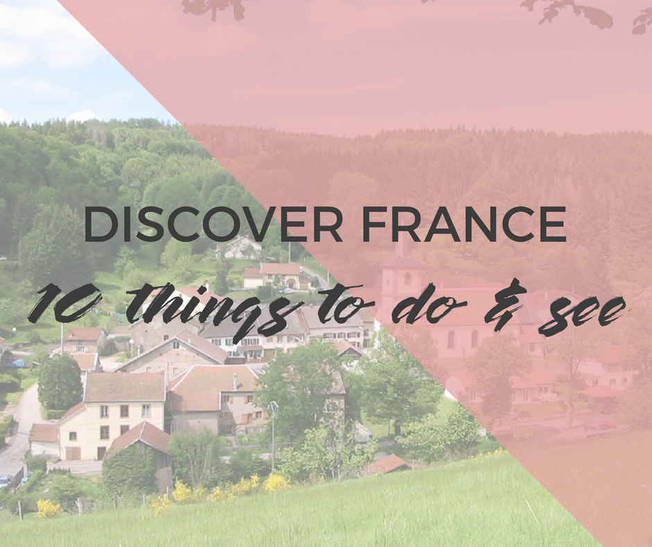 10 places to see in 10 activities in France (outside Paris!)