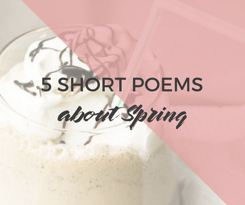 5 short poems about Spring