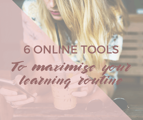 6 Online tools to Maximise your learning routine