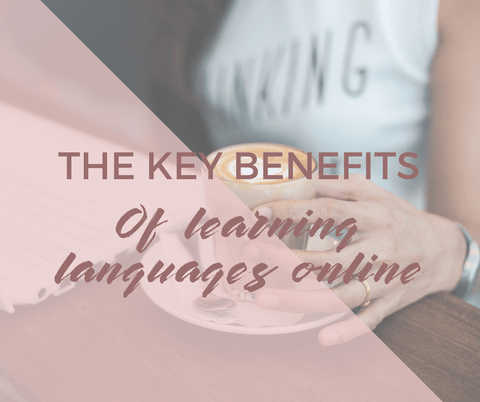 The key benefits of learning languages online - Testimonials
