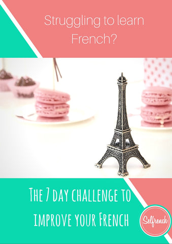 7 Day Challenge to improve your French - Selfrench - 1