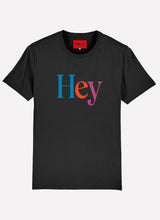 Load image into Gallery viewer, Hey T-shirt