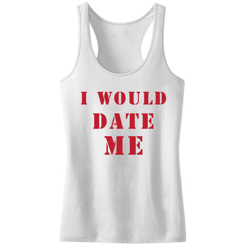 I Would Date Me