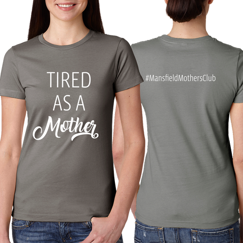 Tired as a Mother Warm Grey Ladies T-Shirt