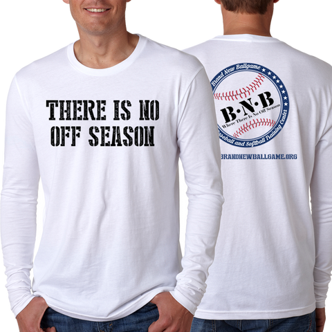 There is No Off Season Long Sleeve T-Shirt
