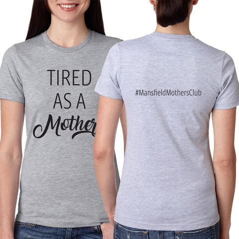 Tired as a Mother Heather Grey Ladies T-Shirt