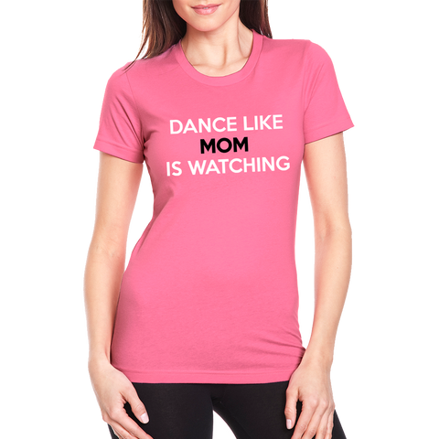 Dance Like Mom is Watching Dance Express T-Shirt