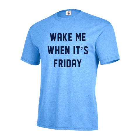 Wake Me When Its Friday