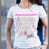 Breast Cancer Awareness Friends Don't Let Friends Fight Alone Unisex T-Shirt Great for Survivors