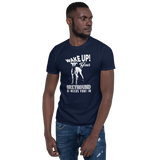 Wake Up! Greyhound Short Sleeve Unisex T-Shirt