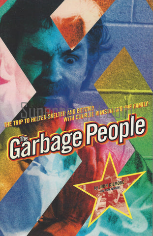 Garbage People The Trip to Helter Skelter