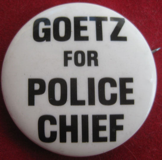Bernhard Goetz for Police Chief 1984 Vigilante Pin