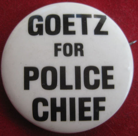 Bernhard Goetz for Police Chief 1984 Vigilante Pin - Supernaught True Crime Collectibles