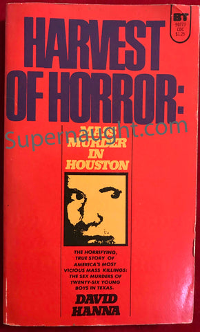 Harvest of Horror Mass Murder in Houston David Hanna 1975
