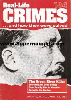 Real Life Crimes Green River Killer Issue 134 - Supernaught True Crime Collectibles