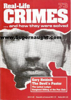 Real Life Crimes Gary Heidnik magazine issue 73 - Supernaught True Crime Collectibles