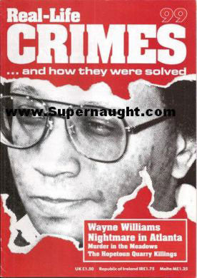 Real Life Crimes Atlanta child murders Wayne Williams Issue 99 - Supernaught True Crime Collectibles