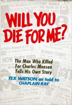 Charles Tex Watson Will You Die For Me 1978 Hardcover Signed - Supernaught True Crime Collectibles - 1