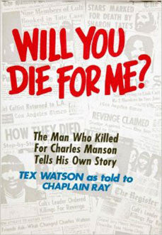 Will You Die For Me Charles Tex Watson 1978 Hardcover 1st Edition