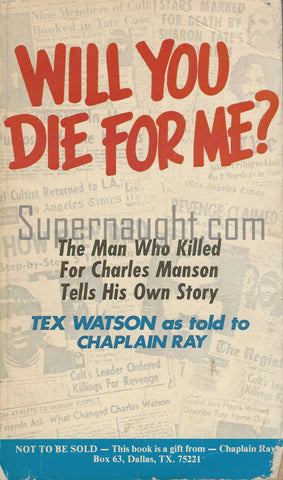 Will You Die For Me 1978 Cross Roads Publication Charles Tex Watson