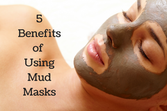 5 Benefits of Using Mud Masks -2 min read-