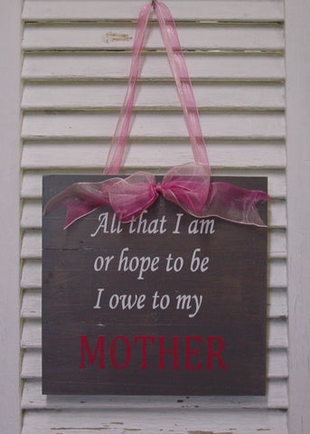 """All that I am"" MOTHER (Pink/Grey) Wooden Sign - 426"