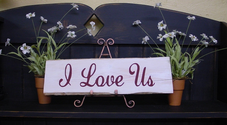 """I Love Us"" Distressed Wooden Sign - 102"