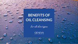 benefits of oil cleansing