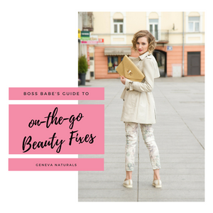 Boss Babe's Guide to on the go Beauty Fixes