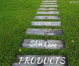 The Best Order to Use Skin Care Products