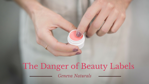 danger of beauty labels