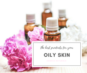 Best Skin Care Products for Oily Skin