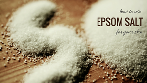 how to use epsom salt for your skin