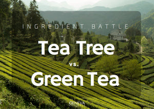 Ingredient Battle: Green Tea vs. Tea Tree