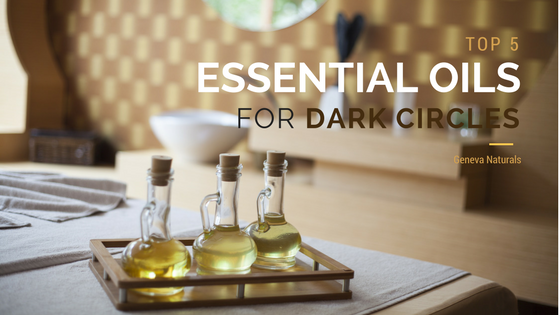 essential oils for dark circles under the eyes