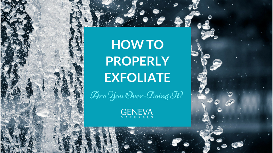 are you over exfoliating?