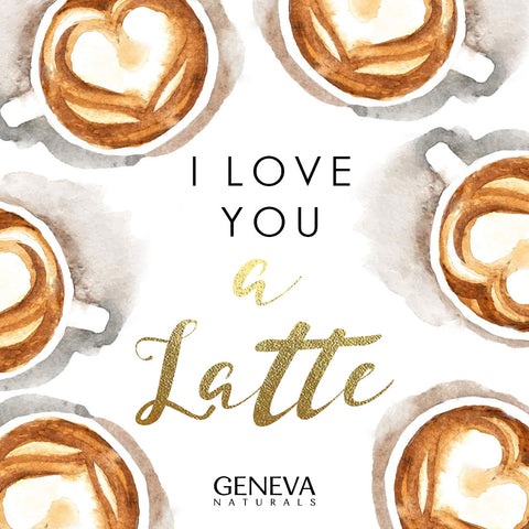 love you a latte | geneva naturals galentines ecard