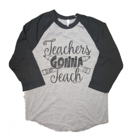 Teachers Gonna Teach Raglan