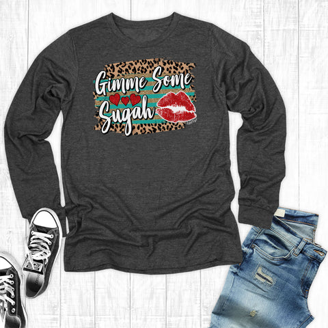 Copy of Gimme Some Sugah Long Sleeve