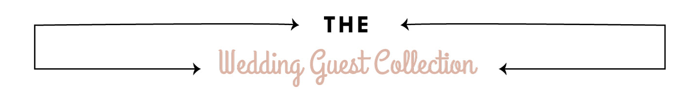 The Wedding Guest Collection