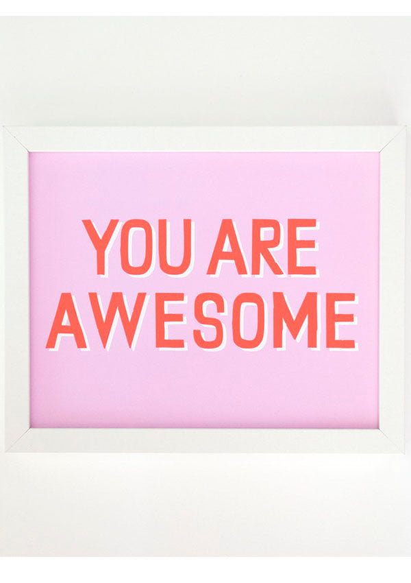 You Are Awesome - Print