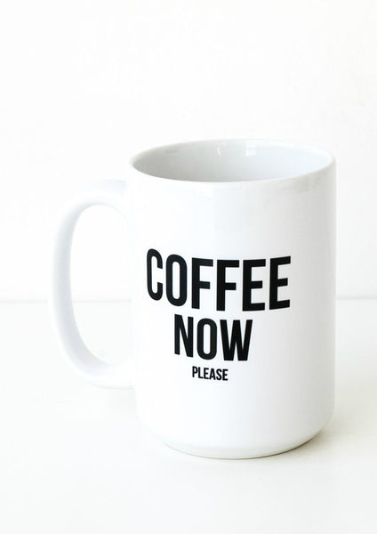 Coffee Now Mug