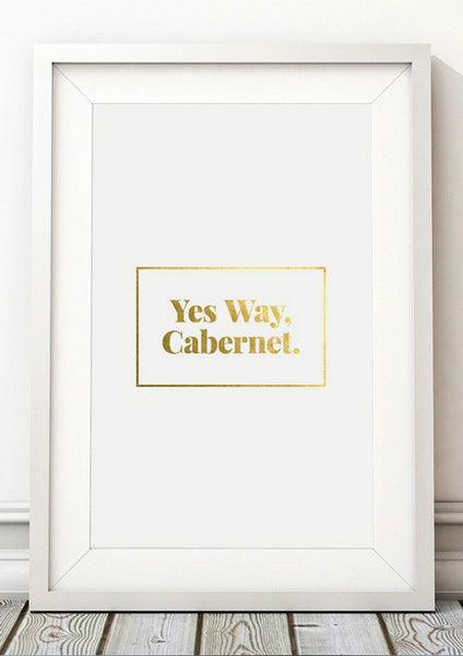 Yes Way Cabernet Print