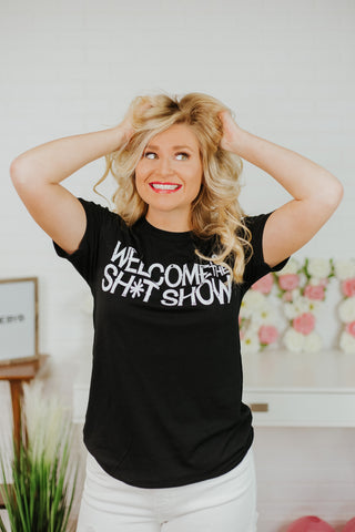 Welcome To The SH*T Show Graphic Tee ~ Black