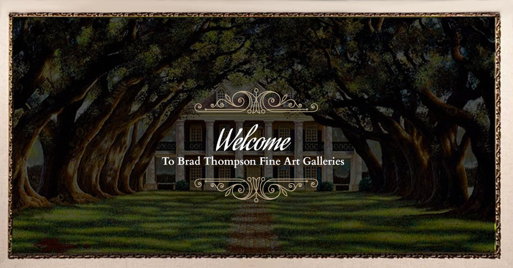 Welcome To Brad Thompson Fine Art Galleries